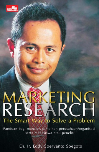 MARKETING RESEARCH : THE SMART WAY TO SOLVE A PROBLEM